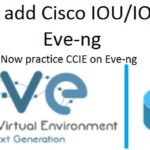 How To Add Cisco IOU/IOL To Eve-ng