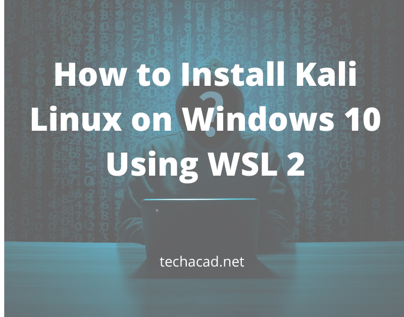 install-kali-linux-on-windows-10-using-wsl2
