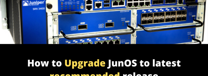 How to Upgrade JunOS to latest recommended release