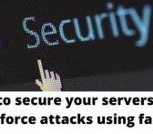 How to secure your servers from brute force attacks using fail2ban